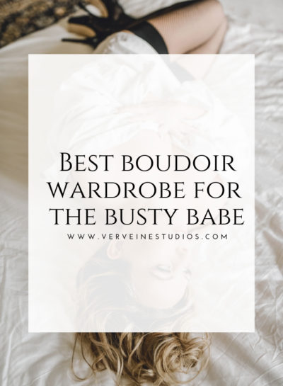 Boudoir Wardrobe For The Busty Babe | Best Boudoir Photography Toronto