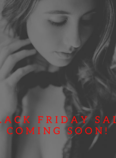Our Black Friday Sale is Coming Soon – Toronto Boudoir Photographers