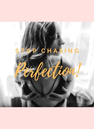 Stop Chasing Perfection – Toronto Boudoir Photography