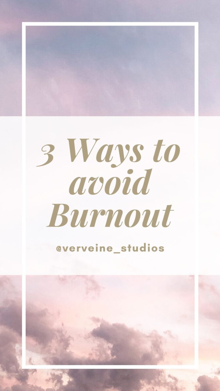 3 Ways To Avoid Burnout