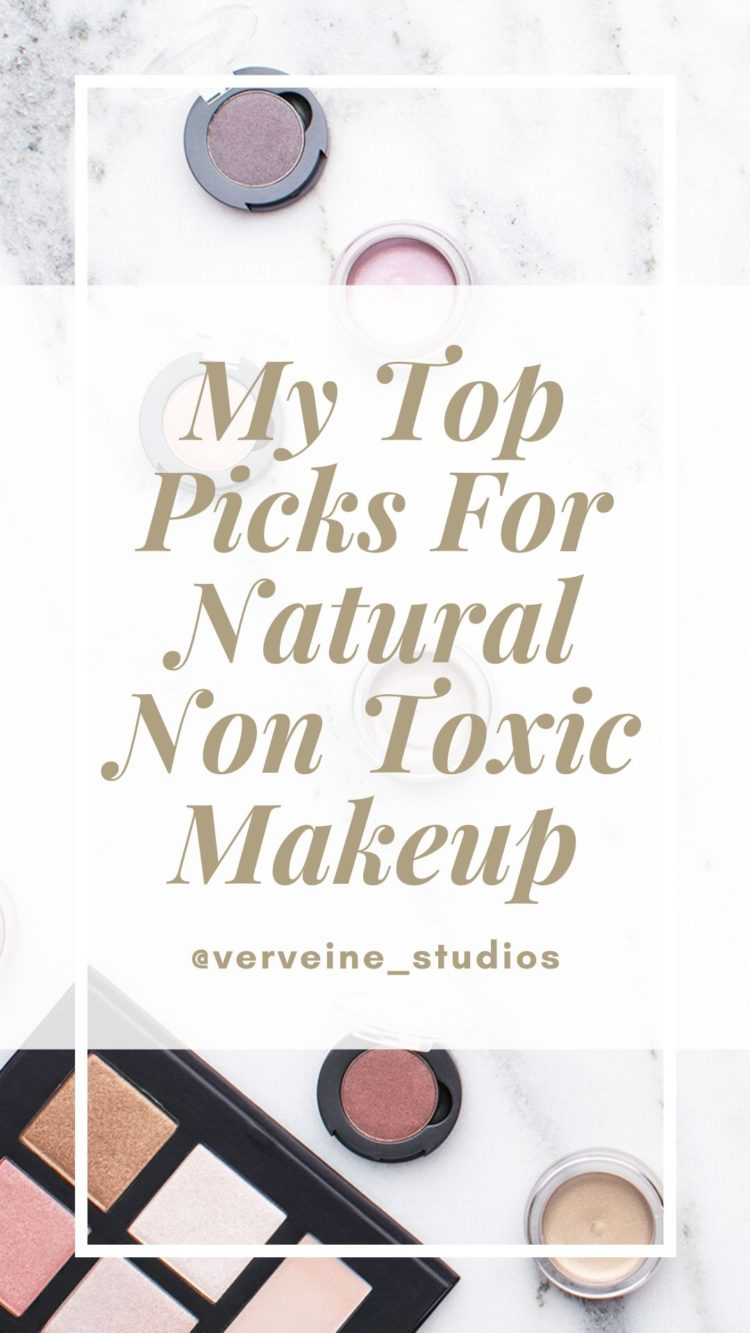 My Top Picks For Natural Non Toxic Makeup