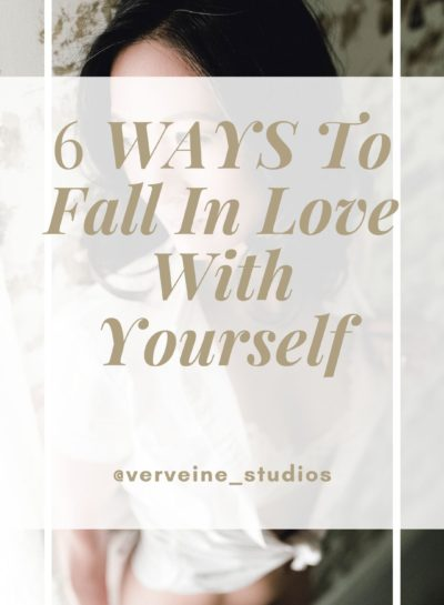 6 Ways To Fall In Love With Yourself